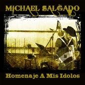 Homenaje a Mis Idolos by Michael Salgado