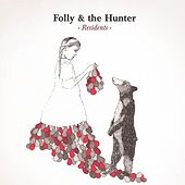 Residents by Folly and the Hunter