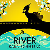 River by Kara Johnstad