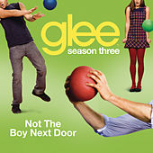 Not The Boy Next Door (Glee Cast Version) by Glee Cast