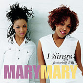 I Sings von Mary Mary