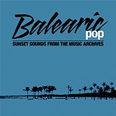 Balearic Pop by Various Artists