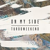 On My Side by Turboweekend