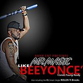 Like Beyounce (Explict) (feat. Level & Young Ready) - Single by Mr. Magic