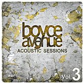 Acoustic Sessions, Vol. 3 by Boyce Avenue