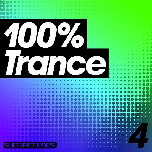 100% Trance - Volume Four by Various Artists