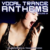 Vocal Trance Anthems Vol. 04 by Various Artists