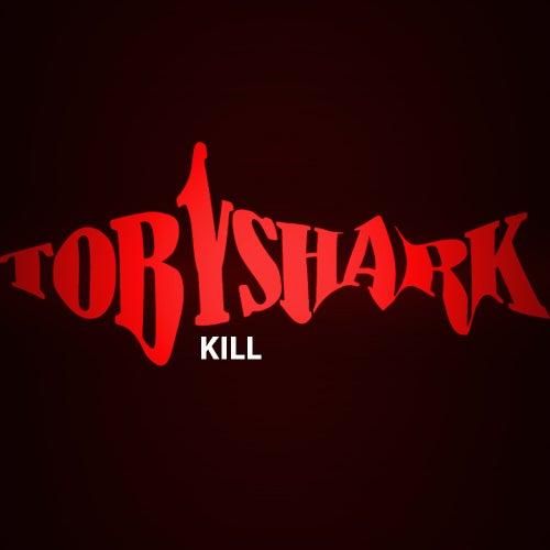 Kill by Toby Shark