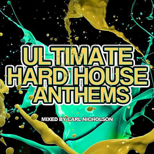 Ultimate Hard House Anthems by Various Artists