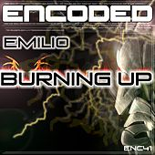Burning Up by Emilio