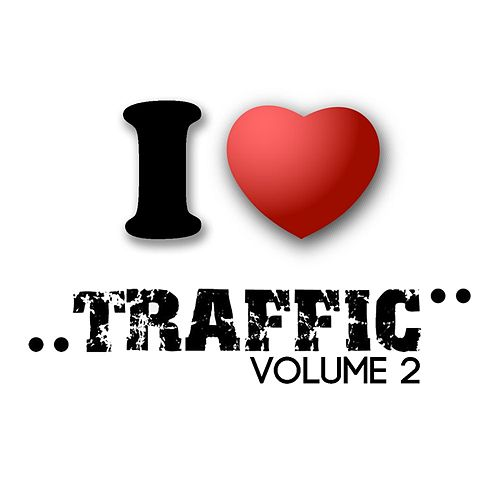 I Love Traffic Volume 2 by Various Artists