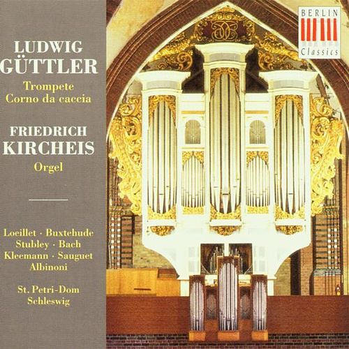 Works for Trumpet, Corno da caccia & Organ by Ludwig Güttler