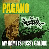 My Name Is Pussy Galore by Pagano