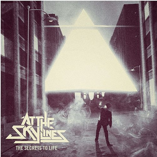 The Secrets To Life by At The Skylines