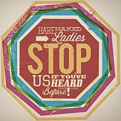 Stop Us If You've Heard This One Before! by Barenaked Ladies