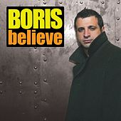 Believe ((Continuous DJ Mix By Boris) von Various Artists