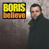 Believe ((Continuous DJ Mix By Boris) von Various Artists