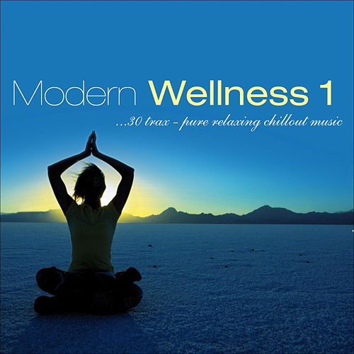 Modern Wellness Vol. 1 - Pure Relaxing Chillout Music by Various Artists