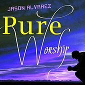 Pure Worship by Jason Alvarez