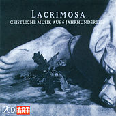 LACRIMOSA - Sacred Music from the 17th Century by Various Artists