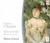 Frederic Chopin: Piano Works - 24 Preludes, Op. 28 / Nocturnes / Waltzes (E. Gabriel) by Elfrun Gabriel