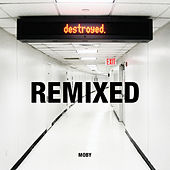 Destroyed Remixed von Moby