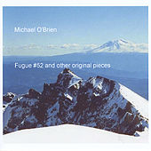 Fugue #52 and Other Original Pieces by Michael O'Brien