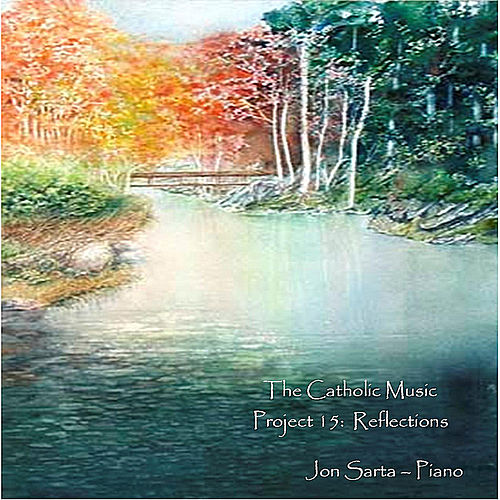 The Catholic Music Project 15: Reflections by Jon Sarta