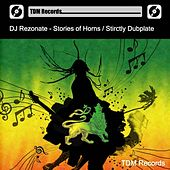 Stories of Horns / Strictly Dubplate by Dj Rezonate