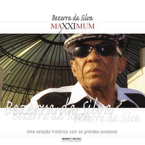 Maxximum - Bezerra Da Silva by Bezerra Da Silva