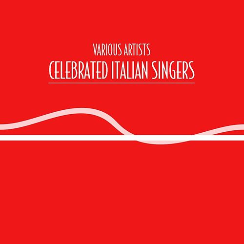 Celebrated Italian Singers by Various Artists