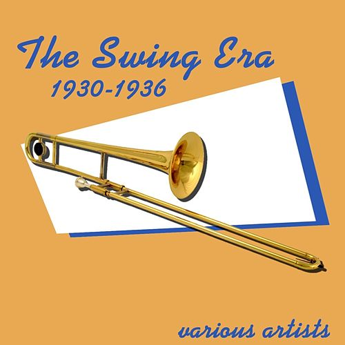 The Swing Era 1930-1936 by Various Artists