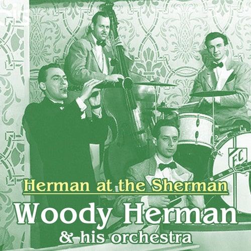 Herman At The Sherman by Woody Herman