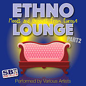 Ethno Lounge ..... From Europe Part 2 by Various Artists