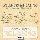 Wellness & Healing ..... Aromatherapy - Relaxing by Levantis