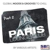 Paris Lounge Club .....  Part 2 by Various Artists