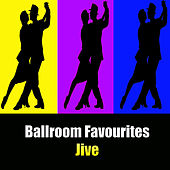 Ballroom Favourites: Jive by Various Artists