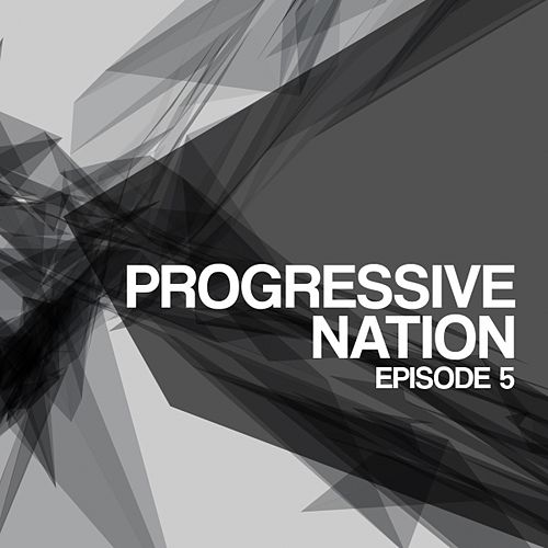 Progressive Nation (Episode 5) by Various Artists