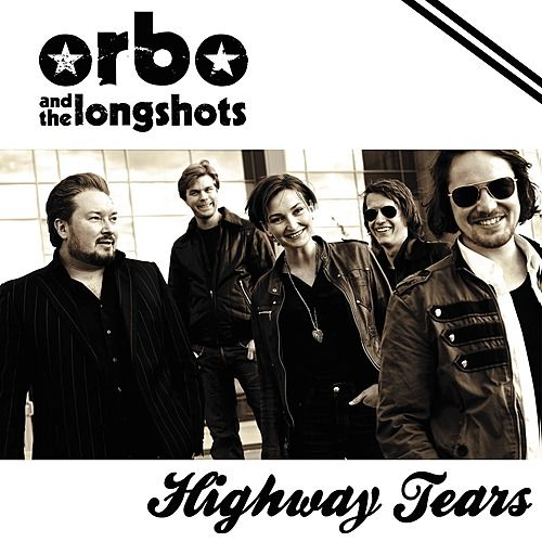 Highway Tears by Orbo & The Longshots