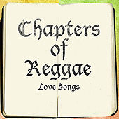 The Chapters Of Reggae Love Songs Platinum Edition von Various Artists