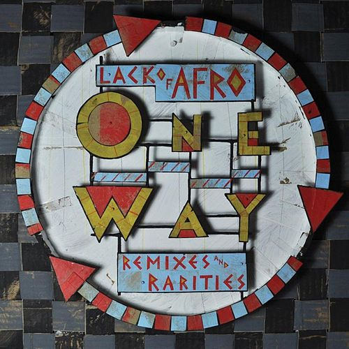 Lack of Afro Presents: One Way (Remixes & Rarities) by Various Artists