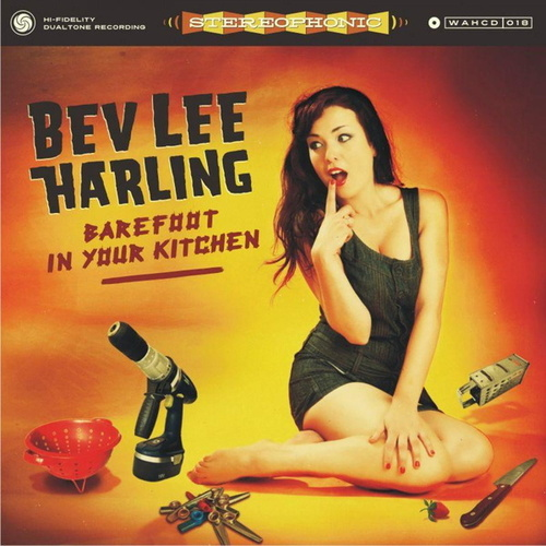 Barefoot In Your Kitchen by Bev Lee Harling