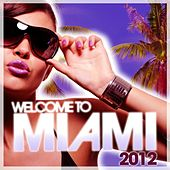 Welcome to Miami 2012 by Various Artists