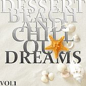 Dessert Beach and Chill Out Dreams, Vol. 1 (The Ultimate Lounge Collection) by Various Artists