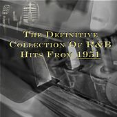 The Definitive Collection of R&B Hits from 1951 by Various Artists