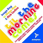 Til the Morning Comes (The Remixes) by Inaya Day