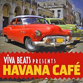 Viva! Beats Presents Havana Cafe by Various Artists