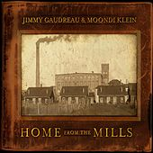 Home From The Mills by Jimmy Gaudreau
