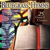 Bluegrass Hymns 25 Gospel Classics by Various Artists