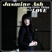 Pretty Little Thing Called Love - Single by jasmine ash